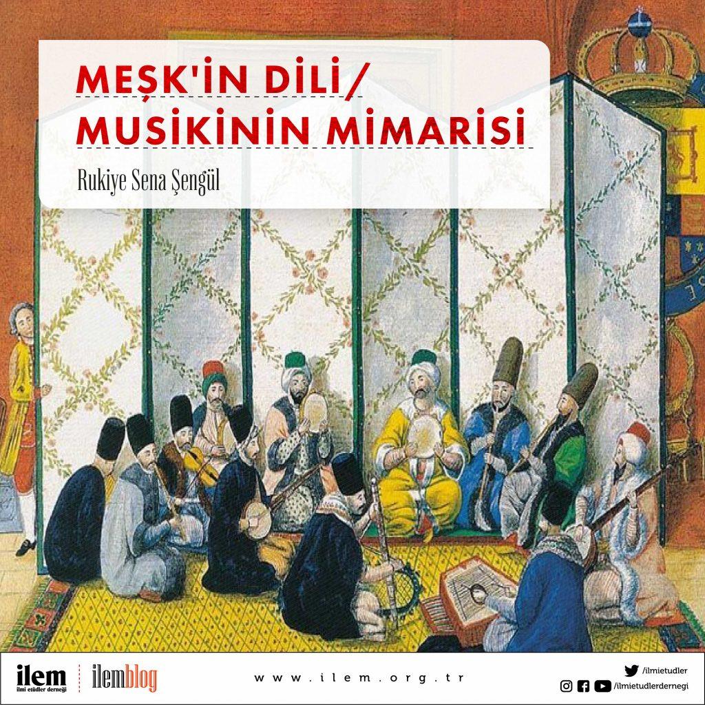 Meşk'in Dili / Musikinin Mimarisi