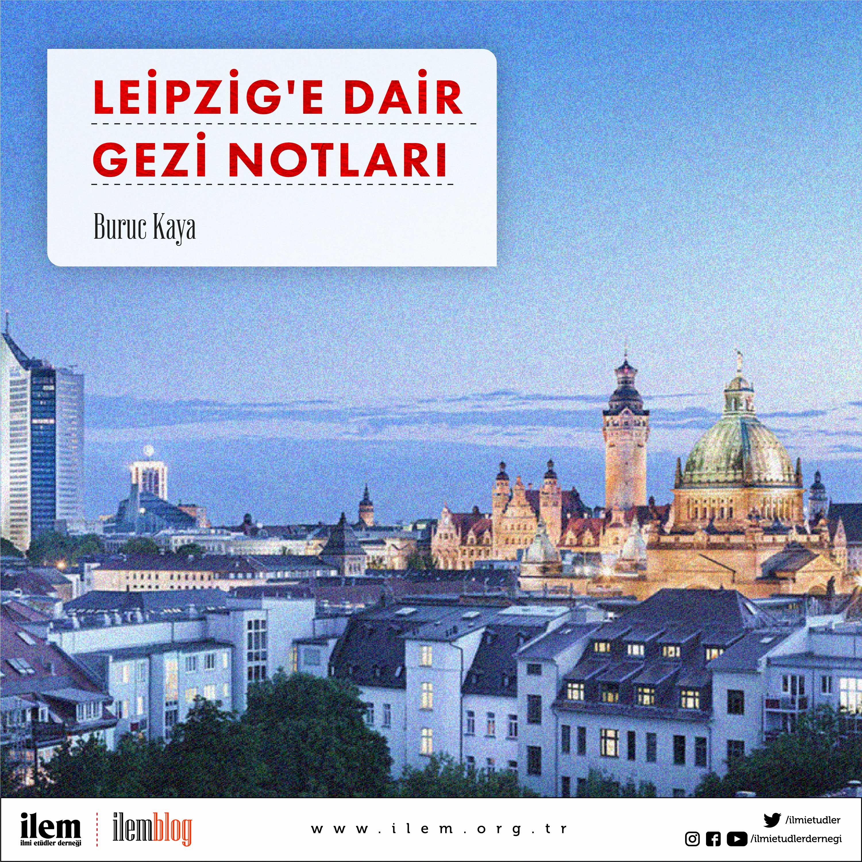 Leipzig'e Dair Gezi Notları