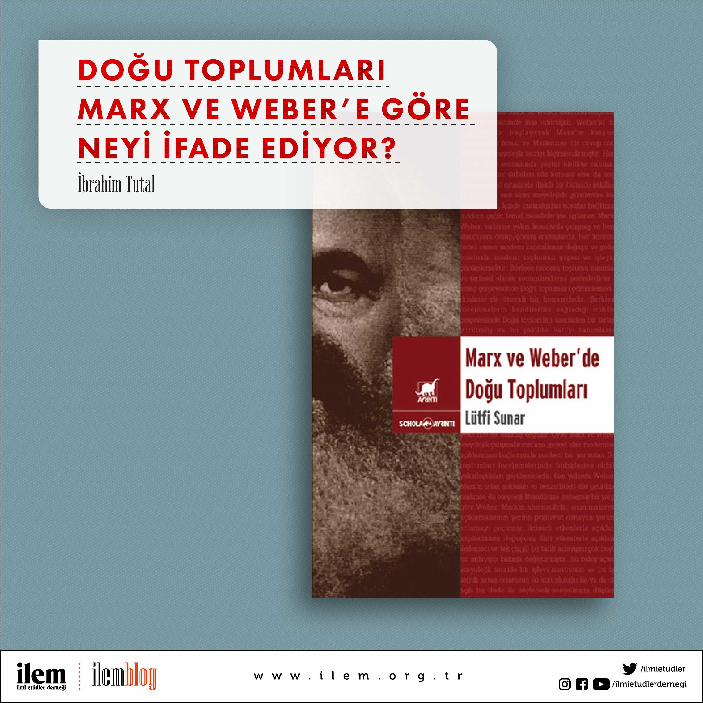Doğu Toplumları Marx ve Weber'e Göre Neyi İfade Ediyor?